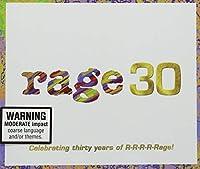 Rage 30 : Celebrating Thirty Years Of R-R-R-R-Rage