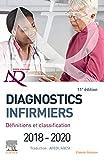 Diagnostics infirmiers 2018-2020: Définitions et classification (Démarche soignante) (French Edition)