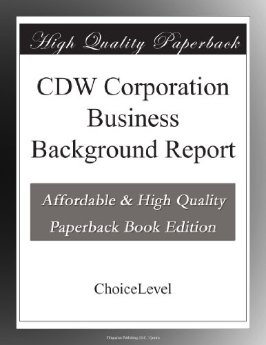 CDW Corporation Business Background Report