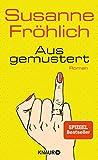 Ausgemustert: Roman von Fröhlich, Susanne