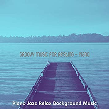 Groovy Music for Resting - Piano
