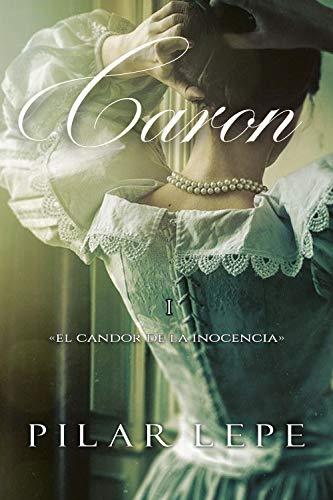 Caron: El candor de la inocencia de Pilar Lepe