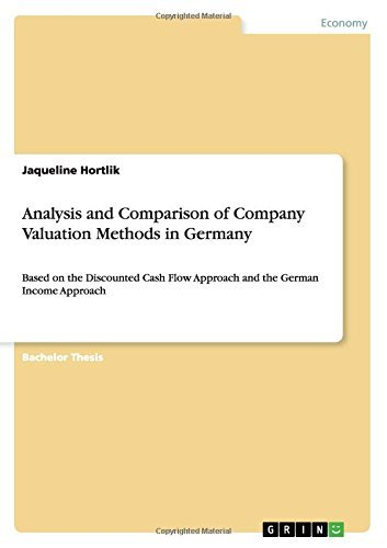 Analysis and Comparison of Company Valuation Methods in Germany by Jaqueline Hortlik (2015-11-03)
