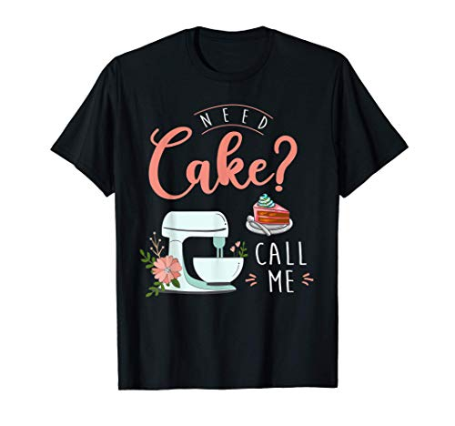 Funny Cake Baker Pastry Chef Quote T-Shirt