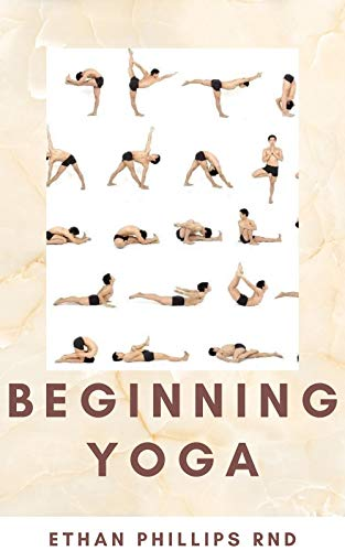 BEGINNING YOGA : How To Get Started With Yoga (English Edition)