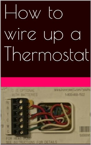 How to wire up a thermostat, HVAC, Air Conditioning, Heat Pumps, Split Systems (English Edition)