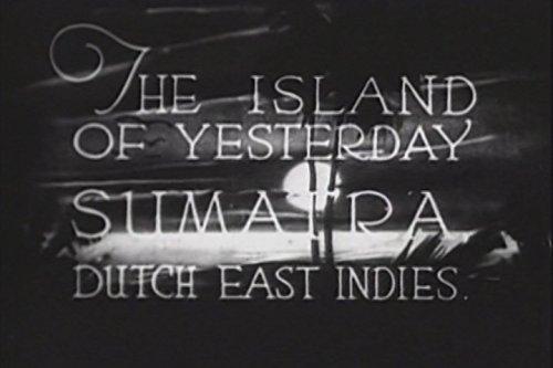 The Island of Yesterday: Sumatra, Dutch West Indies