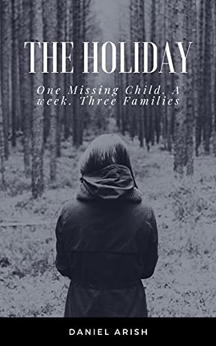 THE HOLIDAY: One Missing Child. A Week. Three Families (English Edition)