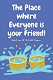 The Place where Everyone is your Friend: Mid-Year 2020-2021 Planner, Journal, Notebook, Weekly and Daily Planner, Dimension 6 x 9 inches, Soft Matte Cover