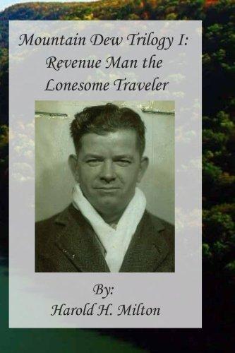Mountain Dew Trilogy I: Revenue Man the Lonesome Traveler