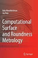 Computational Surface and Roundness Metrology by Balasubramanian Muralikrishnan Jayaraman Raja(2010-11-05)