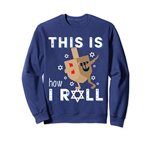 Dreidel Menorah Funny Hanukkah Gift This Is How I Roll Sweatshirt