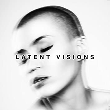 Latent Visions