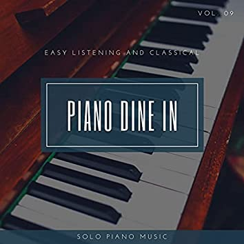 Piano DIne In - Easy ListenIng And Classical Solo Piano Music, Vol. 09