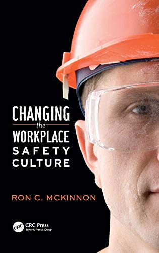 Compare Textbook Prices for Changing the Workplace Safety Culture Workplace Safety, Risk Management, and Industrial Hygiene 1 Edition ISBN 9781466567689 by McKinnon, Ron C.