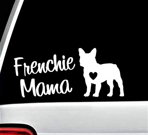 Frenchie Mama French Bulldog Decal Sticker for Car Window 8 Inch BG 157