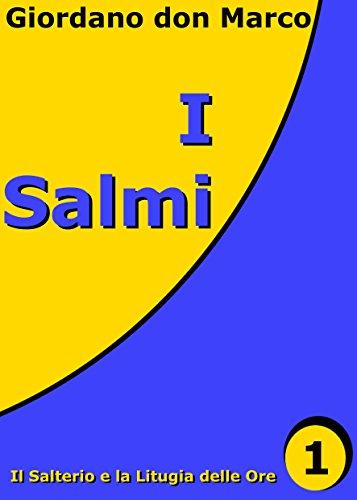 I Salmi (vol. I): Il Salterio e la Liturgia delle Ore