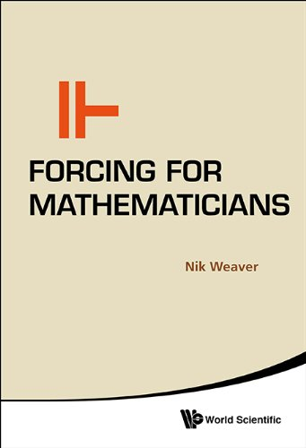 Forcing For Mathematicians (English Edition)