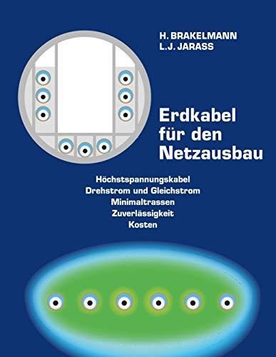 Erdkabel für den Netzausbau: Höchstspannungskabel, Drehstrom und Gleichstrom, Minimaltrassen, Zuverlässigkeit, Kosten