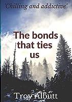 The Bonds that ties us
