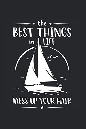 Beach Coast The Best Things In Life Mess Up Your Hair Boat: 6x9 Notebook