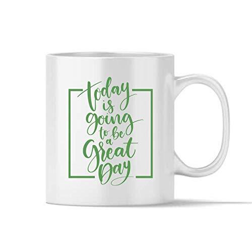 Hoy va a ser un Gran día de Regalo Taza de café Taza de té 350 ml (Blanco)