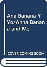 Ana Banana Y Yo/Anna Banana and Me (Spanish Edition)
