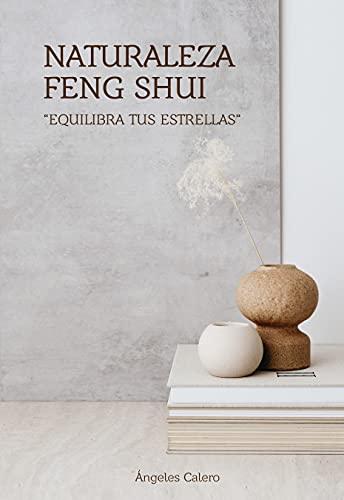 NATURALEZA FENG SHUI: Equilibra tus estrellas