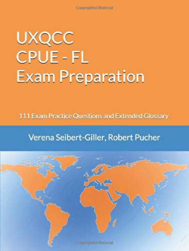 UXQCC CPUE - FL Exam Preparation: 111 Exam Practice Questions and Extended Glossary