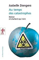 Au temps des catastrophes d'Isabelle STENGERS