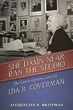 She Damn Near Ran the Studio: The Extraordinary Lives of Ida R. Koverman (Hollywood Legends Series)