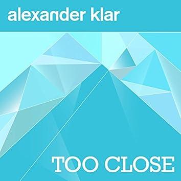 Too Close (Radio Edit)