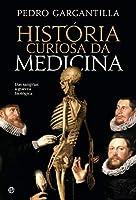 História Curiosa da Medicina (Portuguese Edition)