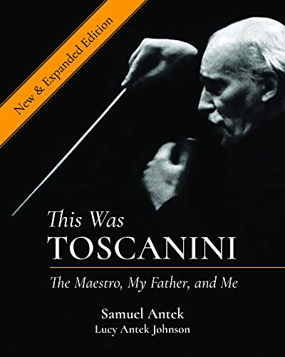 This Was Toscanini: The Maestro, My Father, and Me