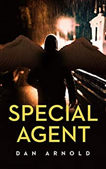 Special Agent (Angels & Imperfection Book 2) by [Dan Arnold]