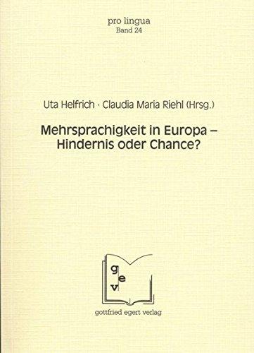 Mehrsprachigkeit in Europa - Hindernis oder Chance? (Pro Lingua)
