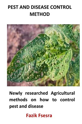Pest and Disease Control Method: Newly researched Agricultural methods on how to control pest and disease