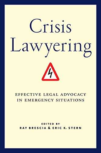 Compare Textbook Prices for Crisis Lawyering: Effective Legal Advocacy in Emergency Situations  ISBN 9781479801701 by Brescia, Ray,Stern, Eric K.