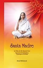 Santa Madre: La Vida de Sri Sarada Devi, Esposa de Sri Ramakrishna y Copartícipe en Su Misión (Spanish Edition)