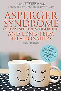 Asperger Syndrome (Autism Spectrum Disorder) and Long-Term Relationships: Second Edition