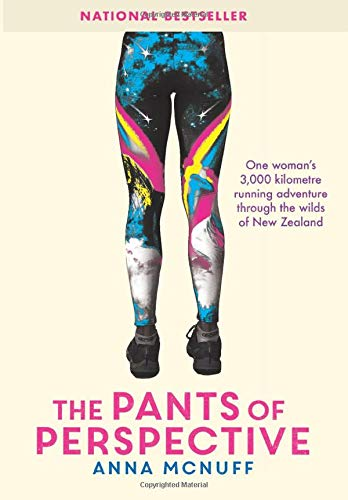 The Pants Of Perspective: One woman's 3,000 kilometres running adventure through the wilds of New Zealand (1) (Anna's Adventures)