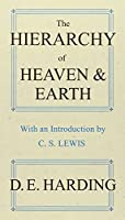 The Hierarchy of Heaven and Earth by Douglas Edison Harding(2011-08-22)