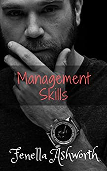 Management Skills: When sexual relations with your boss are strictly against company policy. (Forbidden Desires Series Book 1) by [Fenella Ashworth]