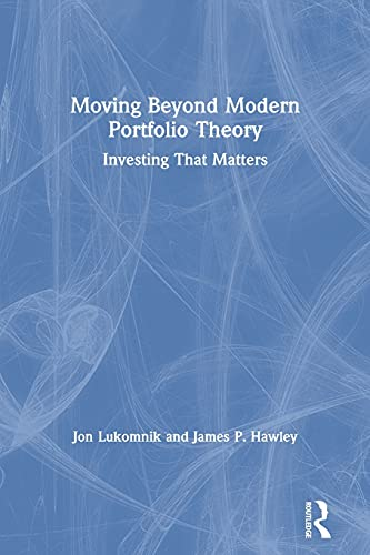 Compare Textbook Prices for Moving Beyond Modern Portfolio Theory 1 Edition ISBN 9780367760823 by Lukomnik, Jon,Hawley, James P.