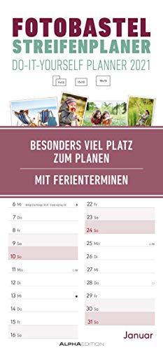 Foto-Bastel-Streifenplaner 2021 - Bastel-Kalender - Do it yourself calendar 21x45 cm - datiert - Foto-Kalender - mit Ferienterminen - Alpha Edition