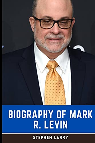 The Mark Levin Book: Biography of M…