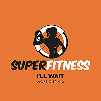 I'll Wait (Workout Mix)