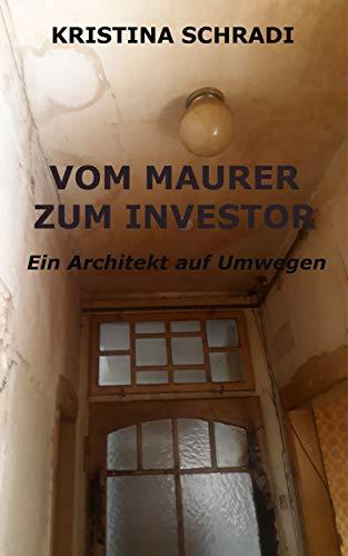 Vom Maurer zum Investor: Ein Architekt auf Umwegen