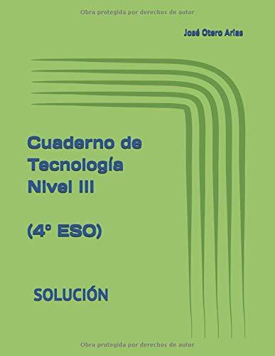 Cuaderno de Tecnología Nivel III (4º ESO): SOLUCIÓN