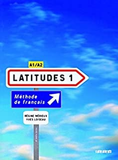 Latitudes 1 : Méthode de français A1/A2 (2CD audio) (French Edition)